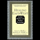 Healing East and West : Ancient Wisdom and Modern Psychology
