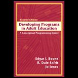 Developing Programs in Adult Education : A Conceptual Programming Model