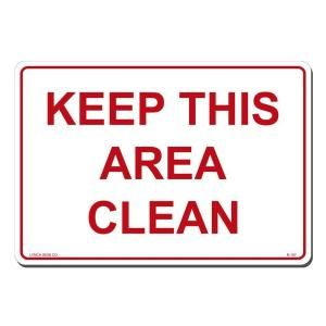 Lynch Sign 14 in. x 10 in. Red on White Plastic Keep This Area Clean Sign R 107