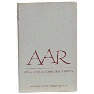 AAR: Journal of the American Academy of Religion, Volume 67, Number 4 (December 1999): Glenn (ed.); Underwood, Meredith; Harrison, Elizabeth G.; LaFleur, William R.; Green, Ronald M.; Stewart, David Tabb; Richardson, James T.; Brekke, Torkel Yocum: Books