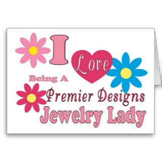 I Love Being A Premier Designs Jewelry Lady Series Greeting Card