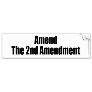 AMEND THE 2ND AMENDMENT pro gun control sticker Bumper Sticker
