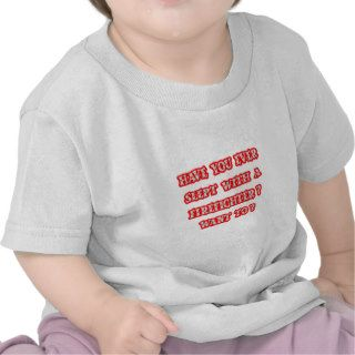 Funny Firefighter Pick Up Line T Shirts