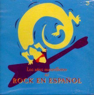 Los anos maravillosos del Rock En Espanol 3 Music