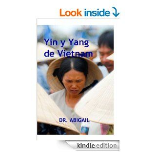 Yin y yang de Vietnam (Spanish Edition) eBook Dr. Abigail Kindle Store