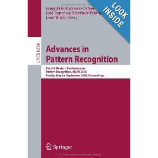 Advances in Pattern Recognition: Second Mexican Conference on Pattern Recognition, MCPR 2010, Puebla, Mexico, September 27 29, 2010, ProceedingsVision, Pattern Recognition, and Graphics): Jose Francisco Marti�nez Trinidad, Jes�s Ariel Carrasco Ochoa Inst.