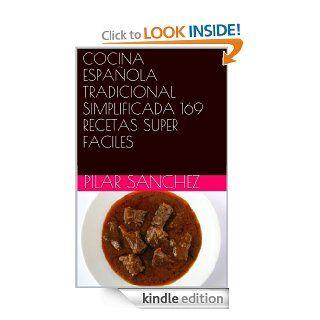 COCINA ESPA�OLA TRADICIONAL SIMPLIFICADA 169 RECETAS SUPER FACILES (Spanish Edition) eBook PILAR SANCHEZ Kindle Store