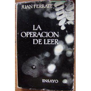 La operacion de leer (Biblioteca Breve, 171) Juan Ferrate Books