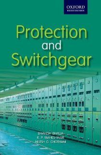 Protection and Switchgear (Oxford Higher Education): Bhavesh Bhalja, Maheshwari, Nilesh Chothani: 9780198075509: Books