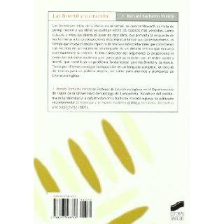 Las Bronte y Su Mundo (Spanish Edition) Manuel Barbeito Varela 9788497563758 Books