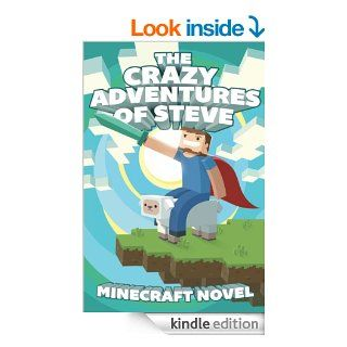 The CRAZY Adventures of Steve: A Minecraft Novel eBook: Minecraft Novel, Minecraft Books: Kindle Store