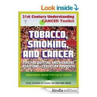 21st Century Understanding Cancer Toolkit Tobacco, Smoking, and Cancer   Tips for Quitting, Handling Reactions, Cessation Products, Secondhand Smoke, Cigars, Smokeless Tobacco, Lung and Oral Cancer eBook FDA, National  Cancer Institute Kindle Store