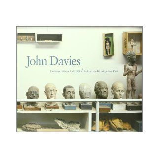 John Davies: Sculptures and Drawings Since 1968 (English, Spanish and Catalan Edition): Consuelo Ciscar, Timothy Hyman, Andrew Dempsey: 9788448238643: Books