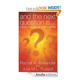 And the Next Question iseBook: Rachel Alexander, Julia M.L. Russell: Kindle Store