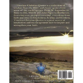 Timeless Christian Quotes: Legacy House Publishing Group: 9781480005921: Books