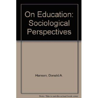 sociological perspectives on education The study of philosophy and sociology of education is an exciting and  has  gone in the past in education but also to develop the kind of perspective and .