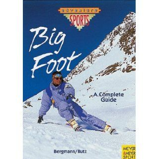 Big Foot A Complete Guide Stefan Bergman, Christian Butz 9783891244975 Books
