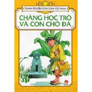 Tranh Truyen Dan Gian Viet Nam 5: Chang Hoc Tro Va Con Cho Da. Ong Quan Thong Minh. Su Tich Cai Choi. Dong Tien Van Lich. Co Cong Mai Sat Co Ngay Nen Kim. Mu Luong. Hai Ong Tien Si. Con Chim Khach Mau Nhiem. Cua Thien Tra Dia. Chang Hoc Tro Co Chi (Bo 10 C