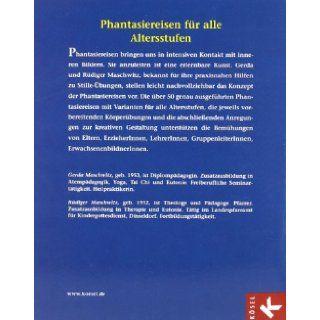 Phantasiereisen zum Lebenssinn. Anregungen f�r Kinder, Jugendliche und Erwachsene.: Gerda Maschwitz, R�diger Maschwitz: 9783466365050: Books