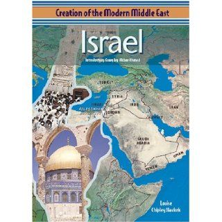Israel (Creation of the Modern Middle East): Louise Chipley Slavicek, Akbar S. Ahmed: 9780791065112: Books