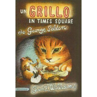 Un Grillo en Times Square = The Cricket in Times Square (Spanish Edition): George Selden, Garth Williams, Robin Longshaw: 9780780741973: Books