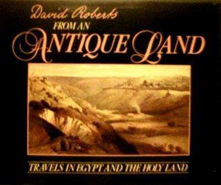 From an Antique Land Travels in Egypt and the Holy Land David Roberts 9781555843502 Books