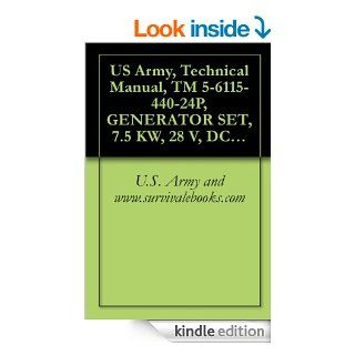 US Army, Technical Manual, TM 5 6115 440 24P, GENERATOR SET, 7.5 KW, 28 V, DC, GED, AIR C 2 WHEEL MTD, PNEUMATIC TIRES, (MODEL JHGV7, (FSN 6115 074 6396) eBook U.S. Army and www.survivalebooks Kindle Store
