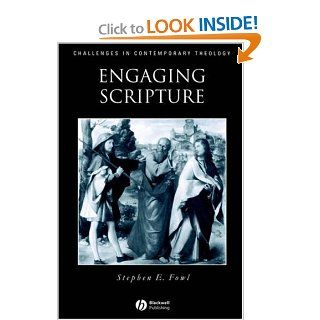 Engaging Scripture: A Model for Theological Interpretation (Challenges in Contemporary Theology): Stephen E. Fowl: 9780631208648: Books