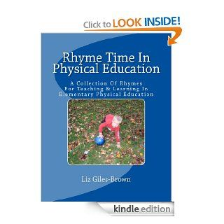 Rhyme Time In Physical Education eBook: Liz Giles Brown: Kindle Store