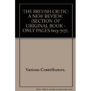 THE BRITISH CRITIC A NEW REVIEW. (SECTION OF ORIGINAL BOOK   ONLY PAGES 481 598). Various Contributors. Books