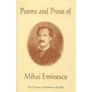 Poems and Prose of Mihai Eminescu: Mihai Eminescu, Kurt W. Treptow: 9789739432108: Books