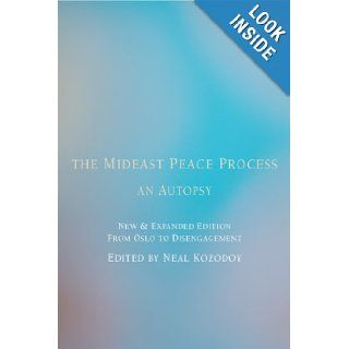 The Mideast Peace Process: An Autopsy (9781594031915): Neal Kozodoy: Books