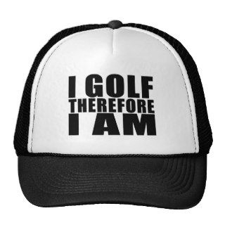 Funny Golfers Quotes Jokes : I Golf therefore I am Trucker Hats