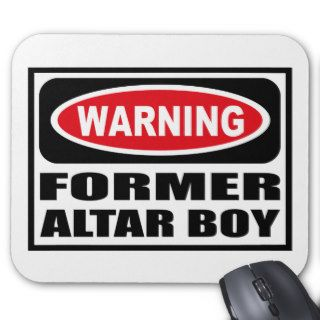 Warning FORMER ALTAR BOY Mousepad