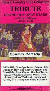 Tribute Grand Ole Opry Stars of the Fifties, Country Comedy (Volume 6, Classic Country Club Collection) Eddie Hill, Grandpa Jones, Solemn Ole, Judge D. Hay, The Carter Family, Rod Brassfield, June Carter, Gordon Terry, Dr. Lew Childre, Minnie Pearl, Okie