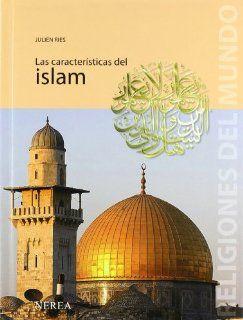 Las caracteristicas del islam (Religiones del Mundo) (Spanish Edition) Julien Ries 9788496431324 Books