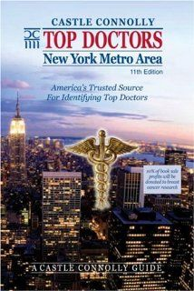 Top Doctors New York Metro Area 11th Edition (Top Doctors New York Metro Area) (9781883769819) John J. Connolly, EdD, Jean Morgan, MD Books