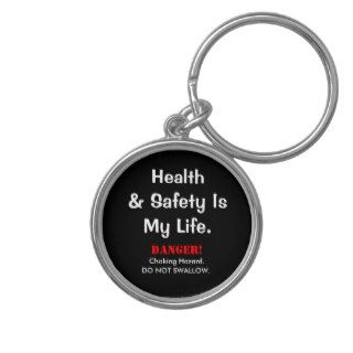 Funny Health and Safety Quote and Warning Slogan Keychains
