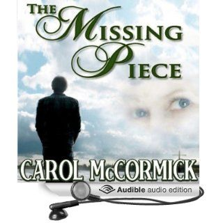 The Missing Piece Inspirational Love Story (Audible Audio Edition) Carol McCormick, Jay Mawhinney Books