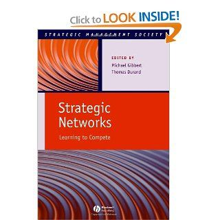 Strategic Networks Learning to Compete (Strategic Management Society) Michael Gibbert, Thomas Durand 9781405135856 Books