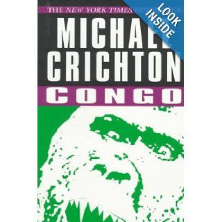 Congo: Michael Crichton: 9780345418937: Books