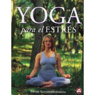 Yoga para el stress (Cuerpo   Mente) (Spanish Edition): Swami Shiva: 9788488242754: Books