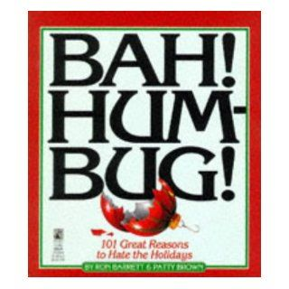 Bah Hum Bug: 101 Reasons to Hate the Holidays: Bah Hum Bug: 101 Reasons to Hate the Holidays: Ron Barrett: 9780671796006: Books