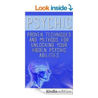 Psychic: Proven Techniques and Methods for Unlocking your Hidden Psychic Abilities (Psychic Romance, Psychic Develop, Psychic Mysteries, Psychic Free Kindle Books, Psychic Abilities, Psychic Warrior) eBook: James Cook: Kindle Store