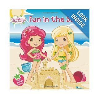 Fun in the Sun (Strawberry Shortcake) Amy Ackelsberg 9780448464749 Books