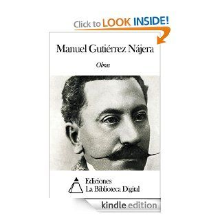 Obras de Manuel Guti�rrez N�jera eBook Manuel Guti�rrez N�jera Kindle Store