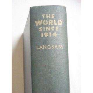 The World Since 1914 by Walter Consuelo Langsam 1937 Hardcover: Walter Consuelo Langsam: Books