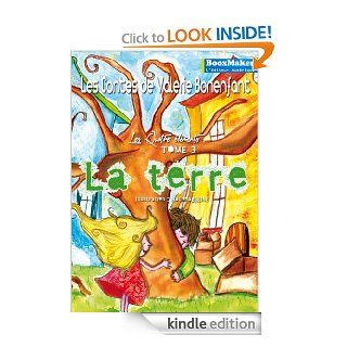 La Terre: Les contes de Val�rie Bonenfant   Les quatre �l�ments   T3 (Jeunesse) (French Edition) eBook: Val�rie Bonenfant, Nacimag'Ine: Kindle Store