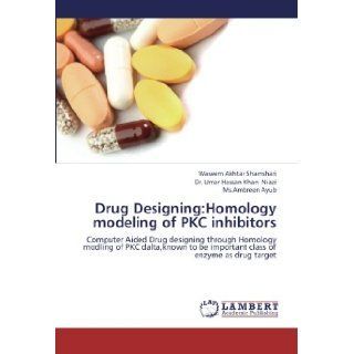 Drug Designing:Homology modeling of PKC inhibitors: Computer Aided Drug designing through Homology modling of PKC dalta, known to be important class of enzyme as drug target: Waseem Akhtar Shamshari, Dr. Umar Hassan Khan Niazi, Ms.Ambreen Ayub: 97836592513