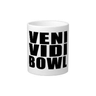 Funny Bowling Quotes Jokes : Veni Vidi Bowl Extra Large Mugs